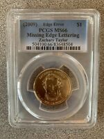 2009 ZACHARY TAYLOR PCGS MINT STATE 66 MISSING EDGE LETTERS ERROR COIN 504100.66