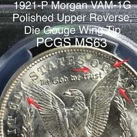 1921 P MORGAN DOLLAR VAM 1G POLISHED UPPER REVERSE, DIE GOUGE WING TIP PCGS MINT STATE 63