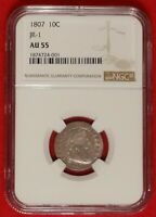 1807 10C NGC AU 55 CHOICE ALMOST UNCIRCULATED JR-1 DRAPED BUST DIME TYPE COIN