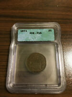 1871-P TWO CENT PIECE 2C ICG FINE 15 F15 F 15