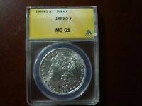 1889 S MORGAN DOLLAR ANACS MINT STATE 61