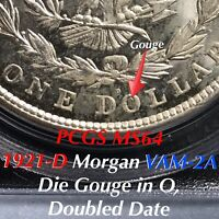 1921-D MORGAN VAM-2A DIE GOUGE IN O, DOUBLED DATE PCGS MINT STATE 64 FINEST LISTED TONING