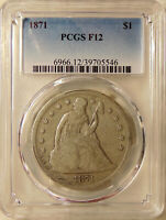 1871 LIBERTY SEATED SILVER DOLLAR - PCGS F-12 - BETTER DATE -  LOOKING COIN