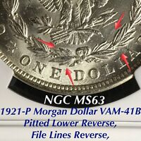 1921-P MORGAN DOLLAR VAM-41B PITTED LOWER REVERSE, FILE LINES REVERSE, NGC MINT STATE 63