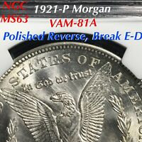 1921 P MORGAN VAM 81A DOUBLED PROFILE DATE POLISHED REVERSE, BREAK E D NGC MINT STATE 63