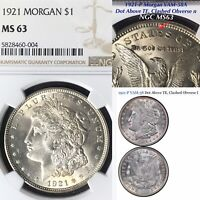 1921-P MORGAN SILVER DOLLAR VAM-58A DOT ABOVE TE, CLASHED OBVERSE N  NGC MINT STATE 63