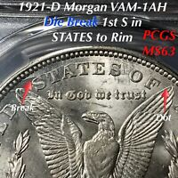 1921-D MORGAN VAM-1AH DIE BREAK 1ST S IN STATES TO RIM PCGS MINT STATE 63 FINEST KNOWN