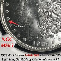 1921-D MORGAN DOLLAR VAM-1K2 DIE BREAK 5TH LEFT STAR NGC MINT STATE 63 AWESOME COIN