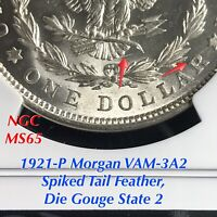 1921-P MORGAN VAM-3A2 SPIKED TAIL FEATHER, DIE GOUGE STATE 2 NGC MINT STATE 65 FINEST KWN
