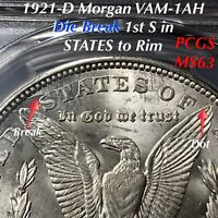 1921-D MORGAN VAM-1AH DIE BREAK 1ST S IN STATES TO RIM PCGS MINT STATE 63 FINEST LISTED