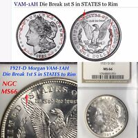 1921-D MORGAN VAM-1AH DIE BREAK 1ST S IN STATES TO RIM NGC MINT STATE 66 FINEST LISTED