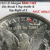 1921-D MORGAN VAM 1AE2 DIE BREAK TOP INSIDE 2ND S & TOP RIGHT OF E NGC MINT STATE 63 LDS