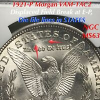 1921-P MORGAN VAM-1AC2 DISPLACED FIELD AT E-P, FILE LINES STATES NGC MINT STATE 63 ONLY 1