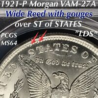 1921-P MORGAN VAM-27A WIDE REED WITH GOUGES OVER ST OF STATES PCGS MINT STATE 64 LDS
