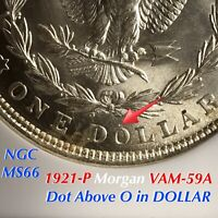 1921-P MORGAN VAM-59A DOT ABOVE O IN DOLLAR, NGC MINT STATE 66 FINEST & ONLY LISTED