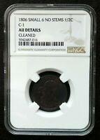 1806 C-1 SMALL 6 NO STEMS 1/2C DRAPED BUST HALF CENT NGC AU DETAILS CLEANED