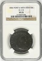 1806 O-115 DRAPED BUST HALF DOLLAR 50C NGC VF25 POINT 6 WITH STEM