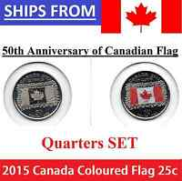 2015 25 CENT SET 50TH ANNI CANADIAN FLAG CANADA  2 COINS  COLOR AND NON COLOURED