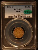 1843 D $2.5 QUARTER EAGLE PCGS F12 CAC VERY HIGH END FOR THE GRADE  COIN