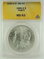 1885-O $1 MORGAN SILVER DOLLAR VAM-5 ANACS MINT STATE 63 5002294 R4 ONLY 7 FINER