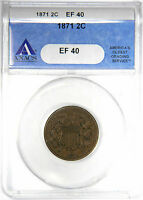 1871 2C TWO CENT PIECE -  ANACS EF40 PRICED RIGHT