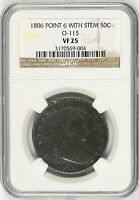 1806 O-115 DRAPED BUST SILVER HALF DOLLAR 50C NGC VF25 POINT 6 WITH STEM