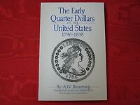 BOOK: EARLY QUARTER DOLLARS OF THE U.S. 1769 1838 BY A W BROWNING 166 PAGES.