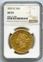 1875 CC GOLD $20 LIBERTY NGC AU 55 WITH LUSTRE