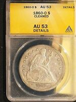 1860-O SEATED LIBERTY SILVER DOLLAR WITH AU 53 DETAILS BY ANACS - FREE US SHPNG