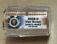 2008 D MARTIN VAN BUREN ANACS - MINT STATE 63 OR BETTER SEALED 20 COIN PRESIDENTIAL ROLL