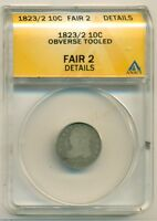 1823/2 CAPPED BUST DIME FAIR 2 DETAILS - OBVERSE TOOLED ANACS