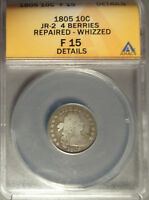 1805 SILVER DRAPED BUST DIME 10C JR-2 4 BERRIES, ANACS F 15 DETAILS