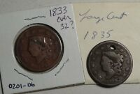 PAIR OF CORONET LARGE CENTS, 1833 & 1835, POSSIBLE OVERDATE?, DISCOUNTED 0201-06