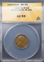 1960 D/D SM/LG DATE FS-101  ANACS AU53 DOUBLED DIE OBVERSE DDO LINCOLN CENT