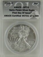 2013-W SATIN FINISH SILVER EAGLE ANACS SP70 1ST DAY OF ISSUE