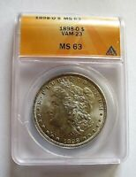 1898 O MORGAN DOLLAR VAM 23 ANACS MINT STATE 63  NEAR DATE, O SET HIGH, BULGE ON REV