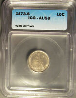 1873 S SILVER SEATED LIBERTY DIME 10C ARROWS, ICG AU 58
