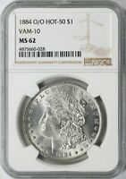 1884 O/O VAM-10 HOT-50 MORGAN SILVER DOLLAR $1 NGC MINT STATE 62