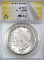 1878 8TF $1 MORGAN DOLLAR VAM 7