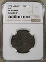 1832 LARGE CENT MEDIUM LETTERS N 1 NGC XF DETAILS REALLY NICE COIN SEE PHOTOS.