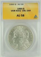 1889-P $1 MORGAN SILVER DOLLAR VAM-40A2 ANACS AU58 6032824 DOUBLED EAR/CLASHED