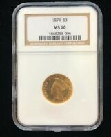 1874 $3 GOLD INDIAN PRINCESS HEAD NGC MS 60 LOW MINTAGE BETTER DATE