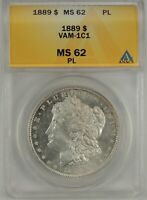 1889-P $1 MORGAN SILVER DOLLAR VAM-1C1 ANACS MINT STATE 62PL PROOF LIKE 5006517  R6