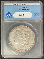 1878-P $1 MORGAN SILVER DOLLAR ANACS SLAB 7TF VAM-163 AU 50