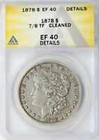 1878 7/8TF MORGAN SILVER DOLLAR $1 ANACS EF40 DETAILS - CLEANED