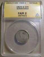 1824/2 CAPPED BUST DIME JR 1 ANACS FAIR 2 DETAILS SCRATCHED. NICE READABLE DATE.