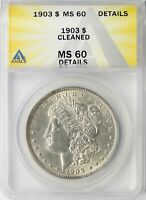 1903 MORGAN SILVER DOLLAR $1 ANACS MINT STATE 60 DETAILS - CLEANED