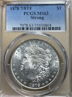 1878 7/8TF STRONG PCGS MINT STATE 63 MORGAN SILVER DOLLAR