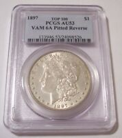 PCGS 1897 MORGAN SILVER DOLLAR VAM-6A TOP-100 PITTED REVERSE R3 AU53 PCGS