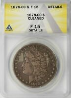 1878-CC MORGAN SILVER DOLLAR $1 ANACS F15 DETAILS - CLEANED